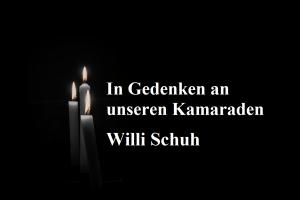 In Gedenken an unserern Kamaraden Willi Schuh