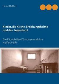 Kinder - Katholische Kirche-Erziehungsheime- Jugendamt
