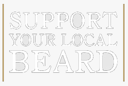 Support your local beard