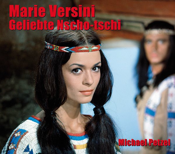 "Cover ""Marie Versini. Geliebte Nscho-tschi"""