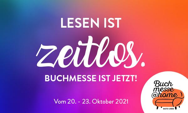 """""""Lesen ist zeitlos – Buchmesse ist jetzt!"""" – Bastei Lübbe lädt vom 20. – 23. Oktober zur digitalen Buchmesse ein"""