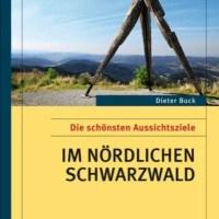 Die schönsten Aussichtsziele im nördlichen Schwarzwald