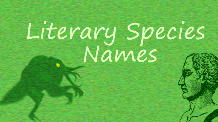 Caesar, Cthulu, Literary Species Names