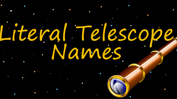 Telescope on a field of stars. Literal Telescope Names.