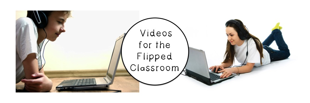 videos for flipped classroom