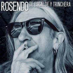 """Rosendo """"De Escalde Y Trinchera"""""""
