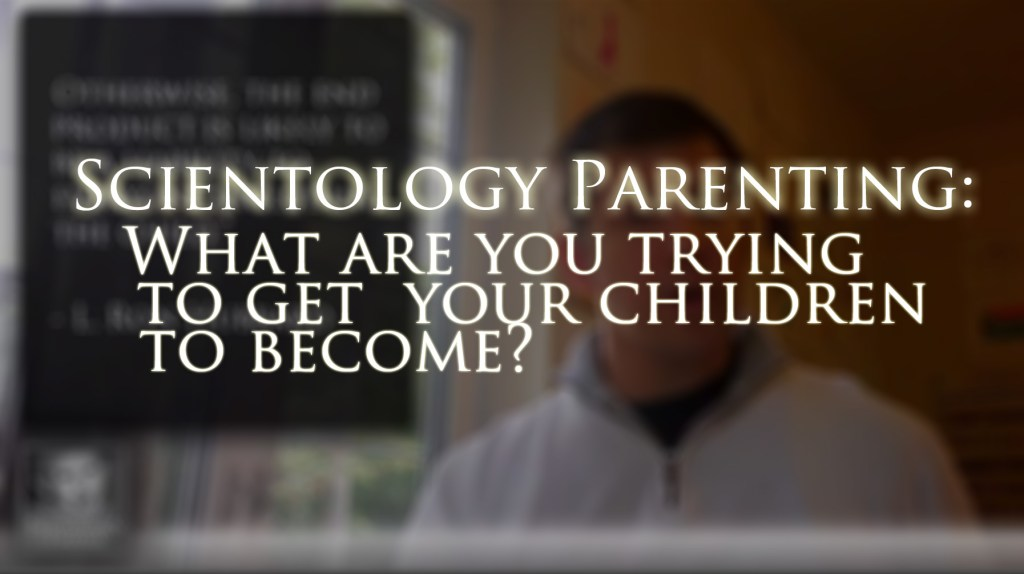 Video on Scientology & raising children