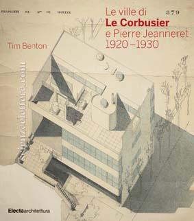 Le Ville di Le Corbusier e Pierre Jeanneret 19201930  Scienze e Lettere Casa Editrice  Rome Italy