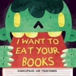 I Want to Eat Your Books October Kids Reads