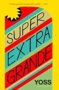 Book cover for Super Extra Grande by Yoss