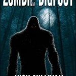 Book cover for Zombie Bigfoot by Nick Sullivan