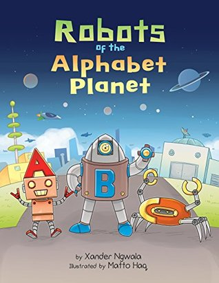 ABC Robots of the Alphabet Planet.jpg