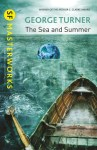 Book cover for the Sea and the Summer by George Turner