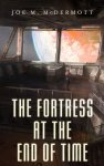 Book cover for The Fortress at the End of Time