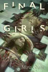 Book cover for Final Girls by Mira Grant