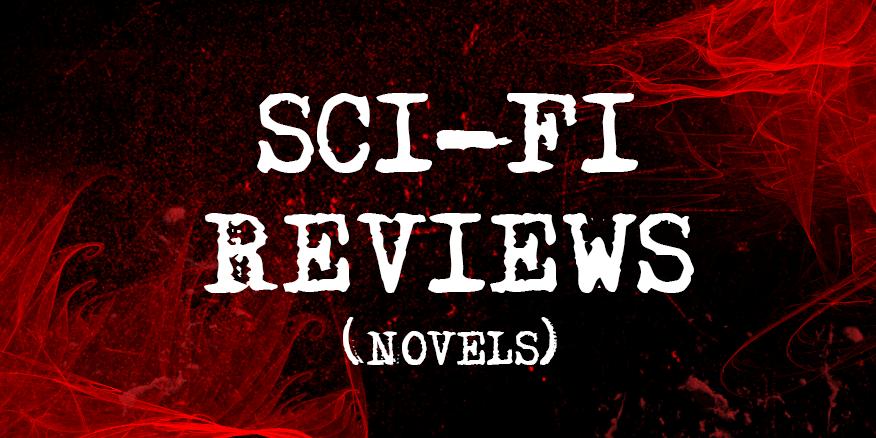 2018 Science Fiction Novel Reviews Sci Fi Scary