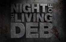 Night of the Living Deb Trailer and Poster Preview