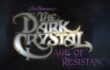The Dark Crystal: Age of Resistance - Coming to Netflix