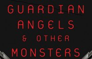 GUARDIAN ANGELS AND OTHER MONSTERS--A REVIEW