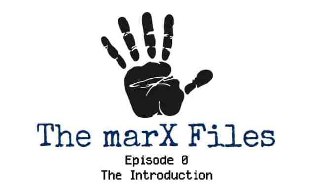 marX Files - Episode 0
