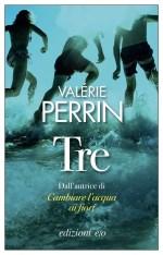 Valerie Perrin - Tre