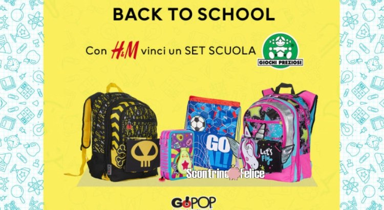 Concorso gratuito H&M Back to school vinci set scuola GoPop Giochi Preziosi