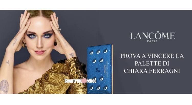 Vinci gratis la Palette Lancome di Chiara Ferragni