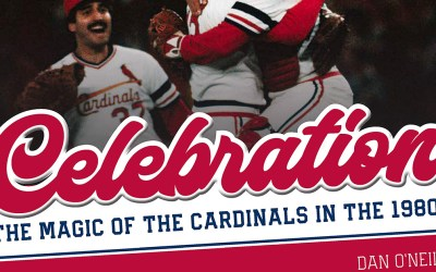Dan O'Neill – Celebration: The Magic of the Cardinals in the 1980s