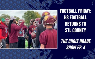 Football Friday – HS Football returns to STL County this weekend: The Chris Hrabe Show Ep. 4