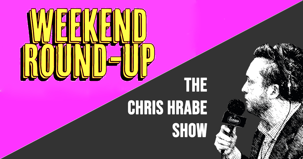 Weekend Sports Roundup: The Chris Hrabe Show Ep. 15