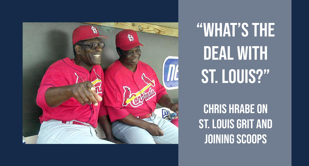 """""""What's the deal with St. Louis?"""" – Chris Hrabe on St. Louis Grit and Joining Scoops"""