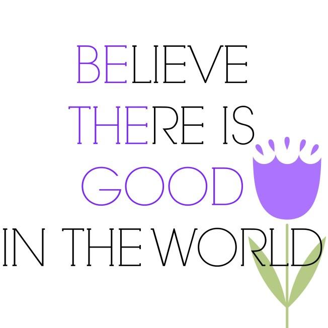bethegood-believe