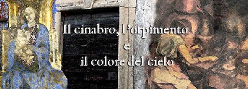 Il cinabro, l'orpimento e il colore del cielo di Paolo Cazzaniga