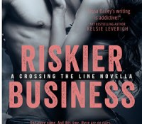 Review Post : Riskier Business by Tessa Bailey (4 Stars)