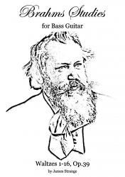 Brahms Studies for Bass Guitar: Waltzes 1-16, Op. 39