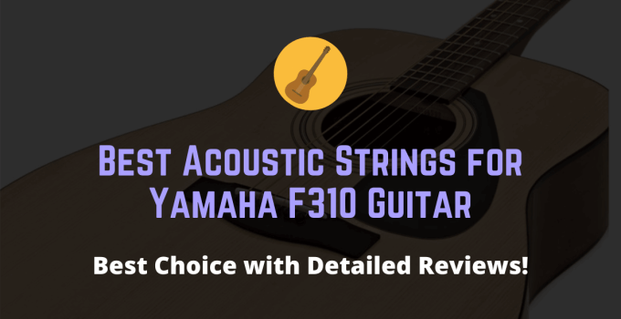Best acoustic guitar strings for yamaha f310