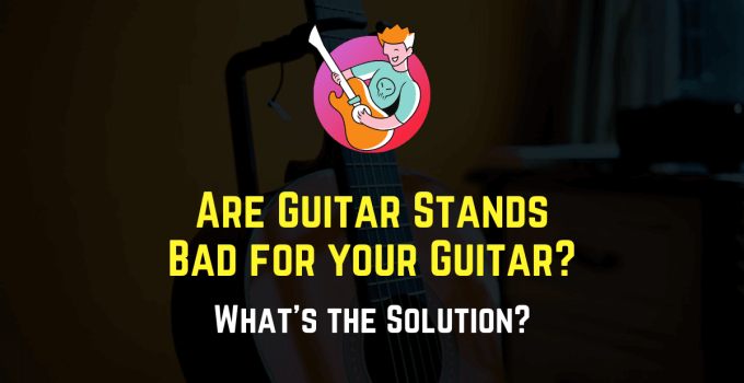 are guitar stands bad for your guitar