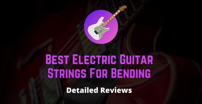 best electric guitar strings for bending