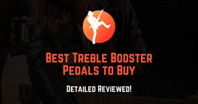 best treble booster pedal