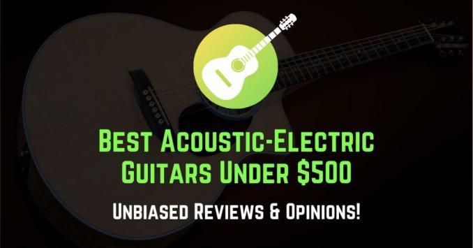 best acoustic electric guitar under 500