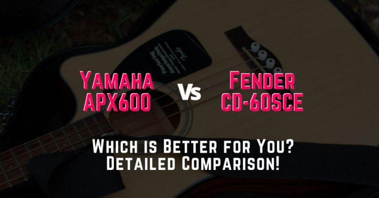 yamaha apx600 vs fender cd-60sce