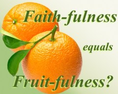 """Image result for THE FRUIT OF FAITHFULNESS"""""""