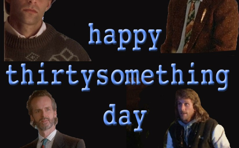 thirtysomething day 2017