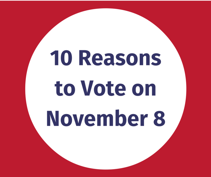 10 Reasons to Vote on November 8