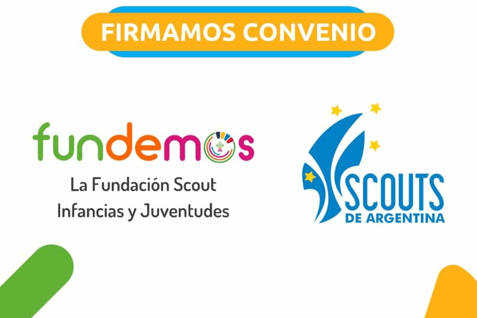 Nuevo convenio entre Scouts de Argentina y FUNDEMOS – La Fundación Scout