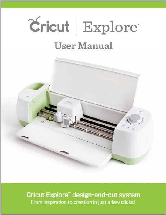 New Cricut Explore User Manual - Scrap Me Quick Designs