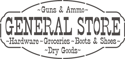 GENERAL STORE Guns & Ammo, Hardware, Groceries, Boots