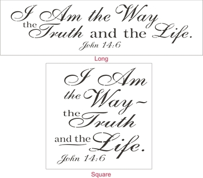 I Am the Way, the truth, and the life. Two Stencil Size