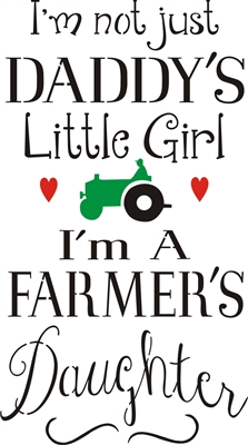 I'm not just Daddy's Little Girl I'm A Farmer's Daughter