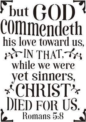 But God commendeth his love...Romans 5:8 12 x 17
